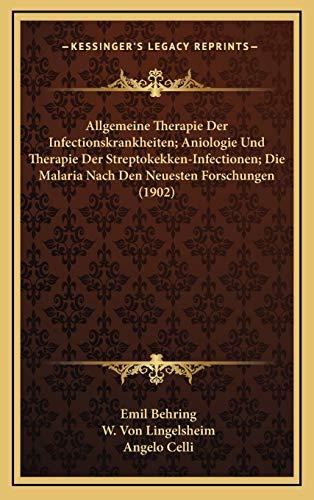 9781169138902: Allgemeine Therapie Der Infectionskrankheiten; Aniologie Und Therapie Der Streptokekken-Infectionen; Die Malaria Nach Den Neuesten Forschungen (1902)