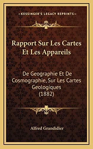 9781169139909: Rapport Sur Les Cartes Et Les Appareils: De Geographie Et De Cosmographie, Sur Les Cartes Geologiques (1882) (French Edition)