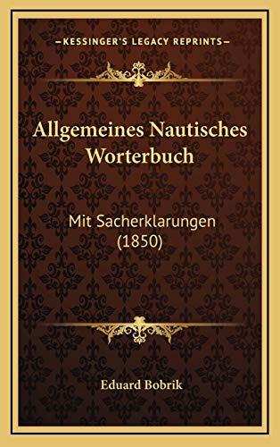 9781169139916: Allgemeines Nautisches Worterbuch: Mit Sacherklarungen (1850)