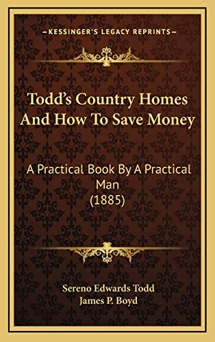 9781169140219: Todd's Country Homes And How To Save Money: A Practical Book By A Practical Man (1885)