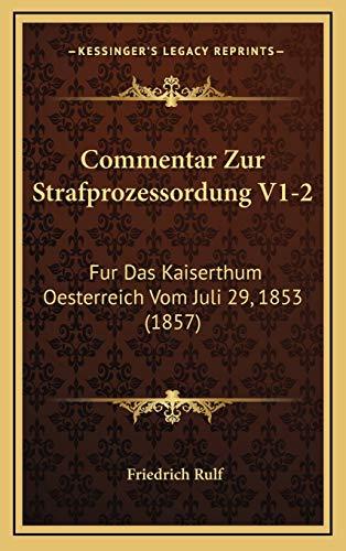 9781169140370: Commentar Zur Strafprozessordung V1-2: Fur Das Kaiserthum Oesterreich Vom Juli 29, 1853 (1857) (German Edition)