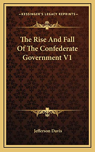 9781169140431: The Rise And Fall Of The Confederate Government V1