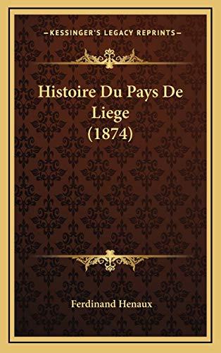 9781169142404: Histoire Du Pays De Liege (1874) (French Edition)