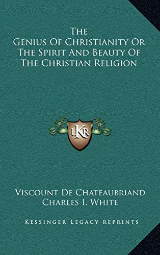 9781169142664: The Genius Of Christianity Or The Spirit And Beauty Of The Christian Religion