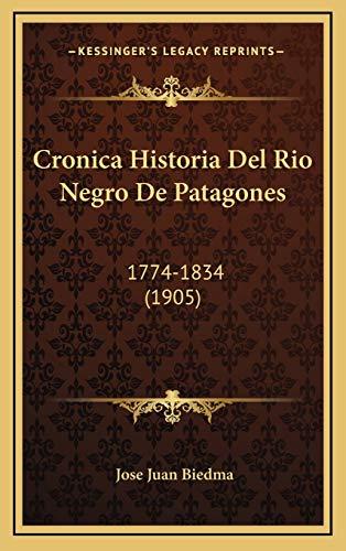 9781169143470: Cronica Historia del Rio Negro de Patagones: 1774-1834 (1905)