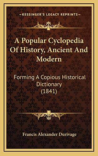 9781169146327: A Popular Cyclopedia Of History, Ancient And Modern: Forming A Copious Historical Dictionary (1841)