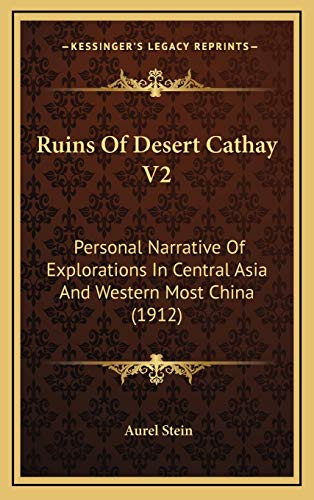 9781169146730: Ruins of Desert Cathay V2: Personal Narrative of Explorations in Central Asia and Western Most China (1912)