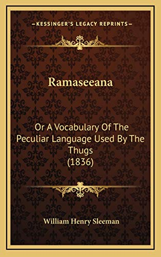 9781169147249: Ramaseeana: Or A Vocabulary Of The Peculiar Language Used By The Thugs (1836)