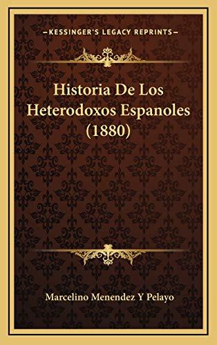 9781169148413: Historia De Los Heterodoxos Espanoles (1880) (Spanish Edition)
