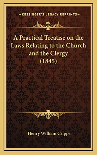 9781169149632: A Practical Treatise on the Laws Relating to the Church and the Clergy (1845)