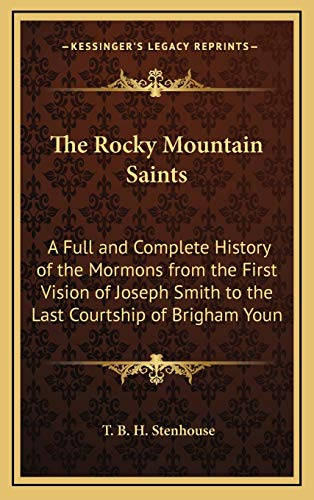 9781169150690: The Rocky Mountain Saints: A Full and Complete History of the Mormons from the First Vision of Joseph Smith to the Last Courtship of Brigham Youn