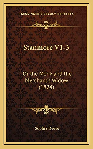 9781169152281: Stanmore V1-3: Or the Monk and the Merchant's Widow (1824)