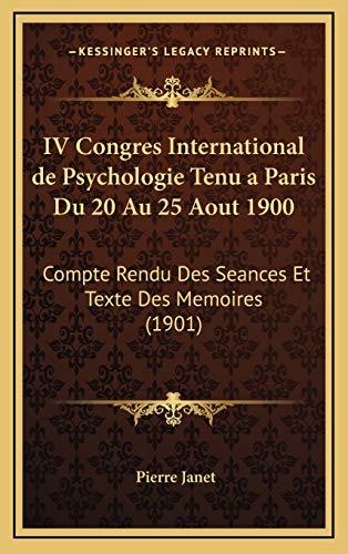 9781169152472: IV Congres International de Psychologie Tenu a Paris Du 20 Au 25 Aout 1900: Compte Rendu Des Seances Et Texte Des Memoires (1901) (French Edition)