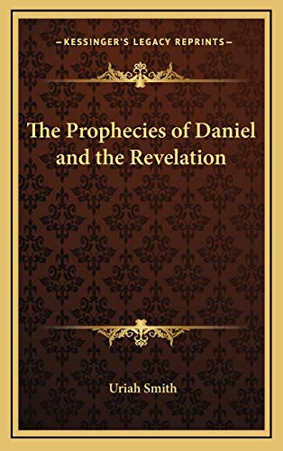 9781169152946: The Prophecies of Daniel and the Revelation