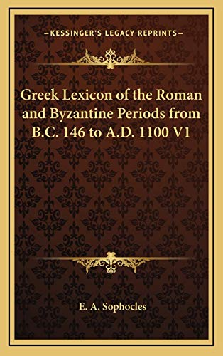 9781169152953: Greek Lexicon of the Roman and Byzantine Periods from B.C. 146 to A.D. 1100 V1