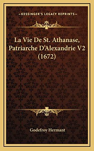 9781169153059: La Vie De St. Athanase, Patriarche D'Alexandrie V2 (1672) (French Edition)