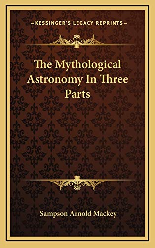 9781169153721: The Mythological Astronomy In Three Parts
