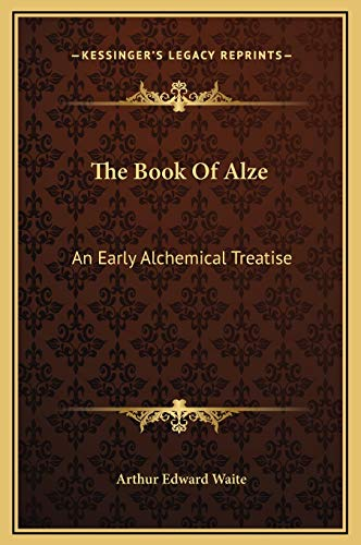 9781169154490: The Book Of Alze: An Early Alchemical Treatise