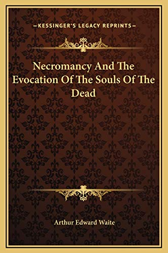 9781169154674: Necromancy And The Evocation Of The Souls Of The Dead