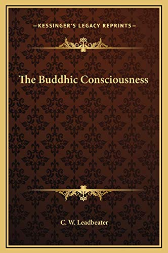 9781169156111: The Buddhic Consciousness