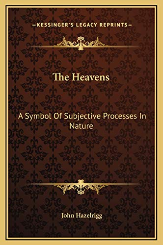 9781169156982: The Heavens: A Symbol Of Subjective Processes In Nature