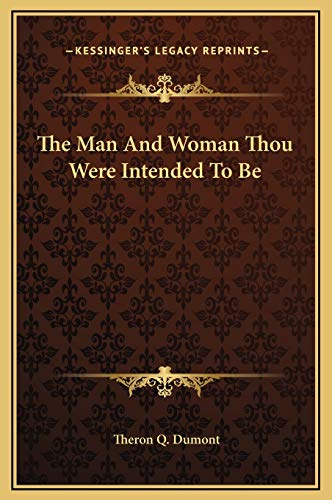 9781169157255: The Man And Woman Thou Were Intended To Be