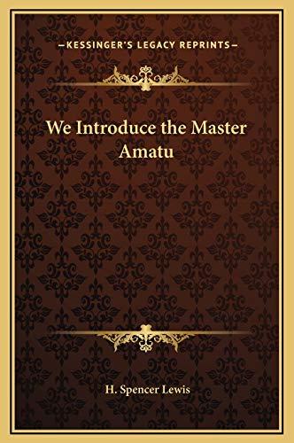 9781169157477: We Introduce the Master Amatu