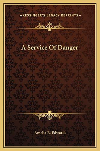 9781169157552: A Service Of Danger