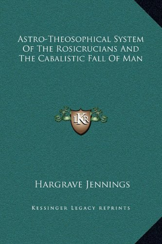 9781169158313: Astro-Theosophical System Of The Rosicrucians And The Cabalistic Fall Of Man