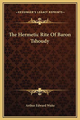 9781169159068: The Hermetic Rite Of Baron Tshoudy