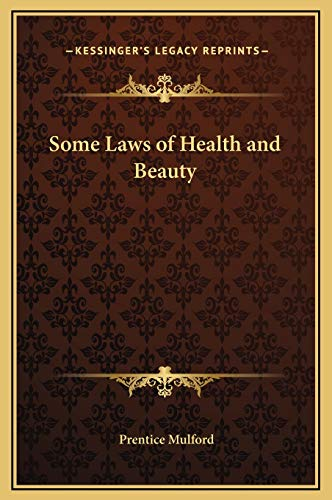 Some Laws of Health and Beauty (1169160336) by Prentice Mulford