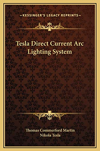 9781169160484: Tesla Direct Current Arc Lighting System