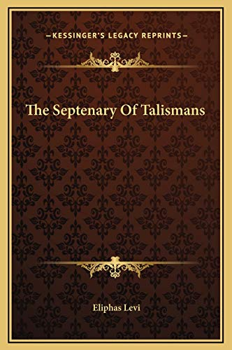 9781169161542: The Septenary Of Talismans