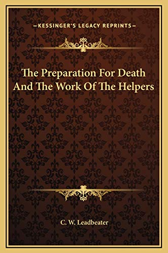 9781169161771: The Preparation For Death And The Work Of The Helpers