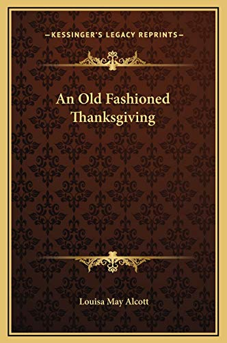 9781169163454: An Old Fashioned Thanksgiving