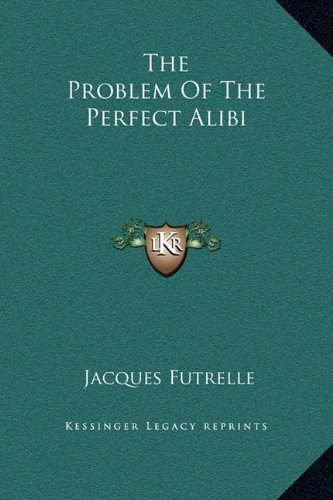 9781169163591: The Problem of the Perfect Alibi