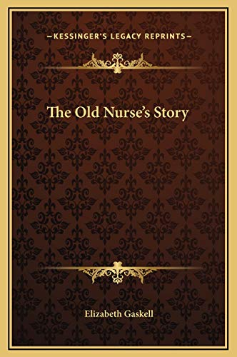 9781169163775: The Old Nurse's Story