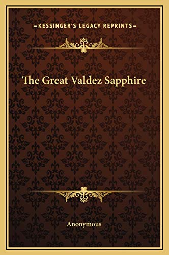 9781169164277: The Great Valdez Sapphire