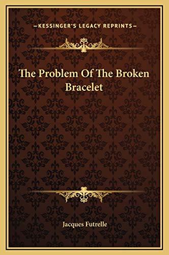 The Problem Of The Broken Bracelet (1169164366) by Jacques Futrelle