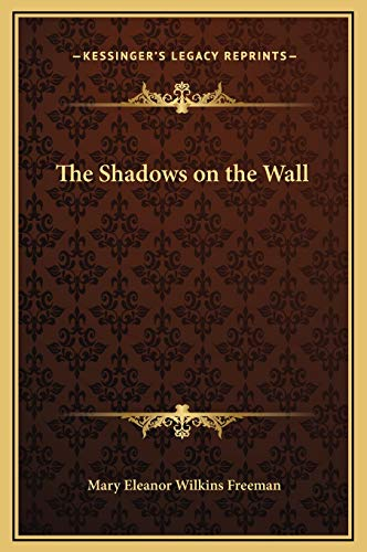 9781169164390: The Shadows on the Wall