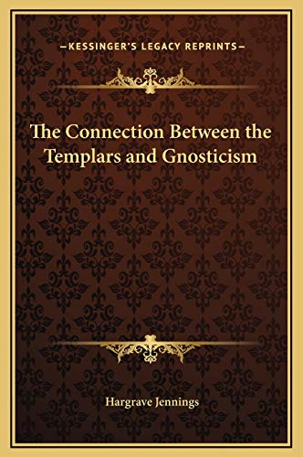 9781169164727: The Connection Between the Templars and Gnosticism