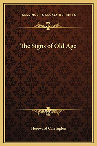 9781169166769: The Signs of Old Age