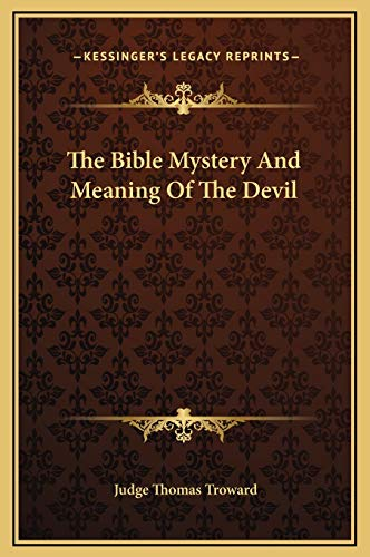 9781169166950: The Bible Mystery And Meaning Of The Devil