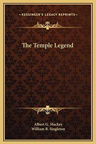 The Temple Legend (1169168434) by Mackey, Albert G.; Singleton, William R.