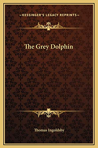 9781169169180: The Grey Dolphin
