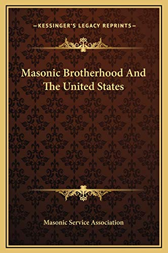 Masonic Brotherhood And The United States (9781169170018) by Masonic Service Association