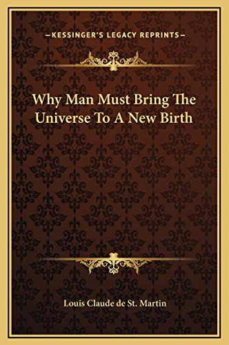 9781169170421: Why Man Must Bring The Universe To A New Birth