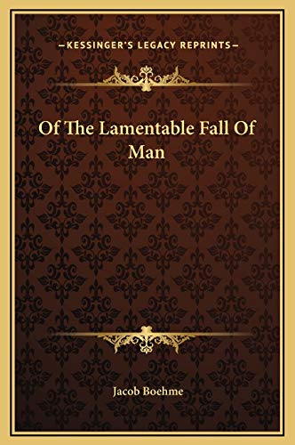 Of The Lamentable Fall Of Man (9781169170643) by Jacob Boehme