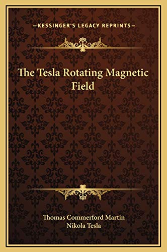 9781169171350: The Tesla Rotating Magnetic Field