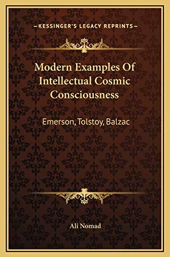 9781169171671: Modern Examples Of Intellectual Cosmic Consciousness: Emerson, Tolstoy, Balzac